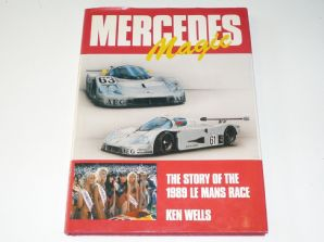 MERCEDES MAGIC - THE STORY OF THE 1989 LE MANS RACE. (Wells)